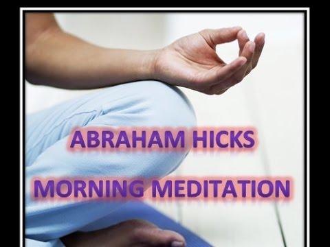 What Is Abraham Hicks Morning meditation